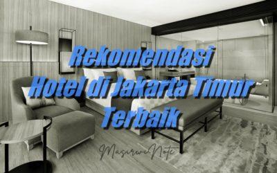 Rekomendasi Hotel di Jakarta Timur Terbaik