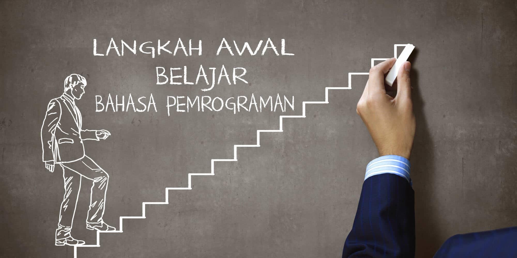 Langkah Awal belajar, Bahasa Pemrograman, niat belajar pemrograman, masirwin.com