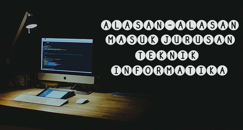 Jurusan Terbaik dengan alasan masuk teknik informatika,alasan unik