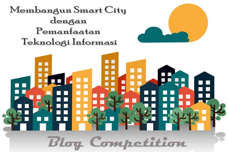 "Blog Writing Competition: ""Membangun Smart City"""